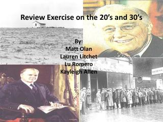Review Exercise on the 20's and 30's