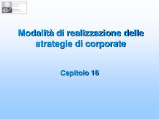 Modalità di realizzazione delle strategie di corporate