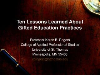 Ten Lessons Learned About Gifted Education Practices