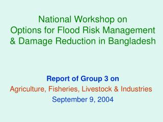National Workshop on  Options for Flood Risk Management & Damage Reduction in Bangladesh