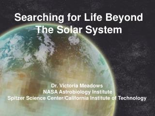 Searching for Life Beyond The Solar System