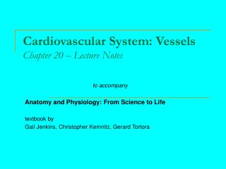Cardiovascular System: Vessels Chapter 20 – Lecture Notes