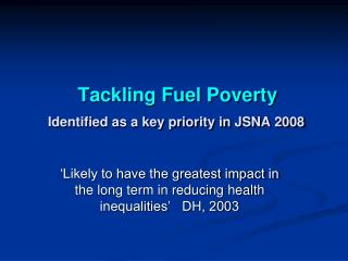 Tackling Fuel Poverty Identified as a key priority in JSNA 2008