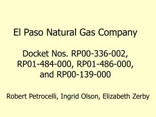 El Paso Natural Gas Company Docket Nos. RP00-336-002, RP01-484-000, RP01-486-000, and RP00-139-000