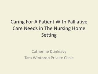 Caring For A Patient With Palliative Care Needs in The Nursing Home Setting