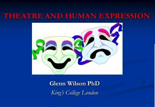 THEATRE AND HUMAN EXPRESSION