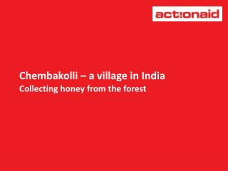 Chembakolli   a village in India Collecting honey from the forest