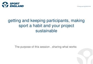 getting and keeping participants, making sport a habit and your project sustainable