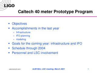 Caltech 40 meter Prototype Program