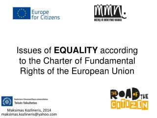 Issues of  EQUALITY  according to the Charter of Fundamental Rights of the European Union