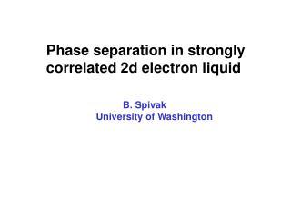 B. Spivak University of Washington