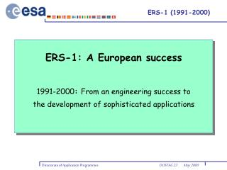 ERS-1: A European success  1991-2000 :  From an engineering success to