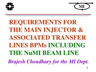 REQUIREMENTS FOR THE MAIN INJECTOR & ASSOCIATED TRANSFER LINES BPMs  INCLUDING THE NuMI BEAM LINE