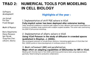 TR&D 2:    NUMERICAL TOOLS FOR MODELING  		IN CELL BIOLOGY
