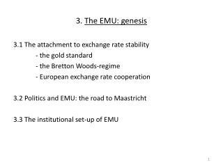 3.  The EMU: genesis