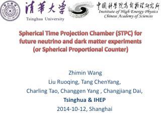 Zhimin  Wang Liu  Ruoqing , Tang  ChenYang ,  Charling Tao,  Changgen  Yang ,  Changjiang  Dai,