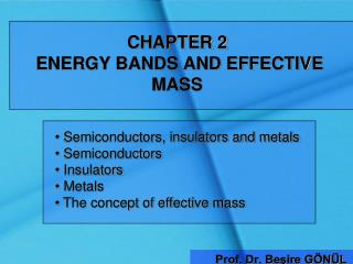 CHAPTER 2 ENERGY BANDS AND EFFECTIVE MASS