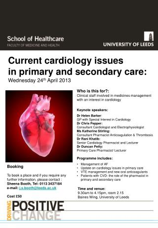 Current cardiology issues  in primary and secondary care:  Wednesday 24 th  April 2013