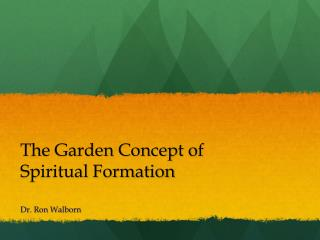 The Garden Concept of  Spiritual Formation