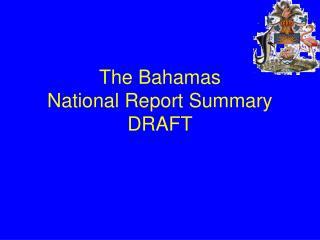 The Bahamas  National Report Summary DRAFT