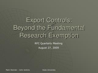 Export Controls:   Beyond the Fundamental Research Exemption