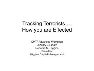 Tracking Terrorists…. How you are Effected