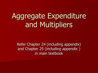 Aggregate Expenditure and Multipliers