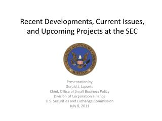 Recent Developments, Current Issues, and Upcoming Projects at the SEC