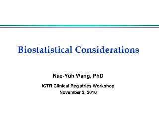 Biostatistical Considerations