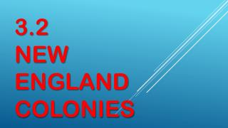 3.2  New England Colonies