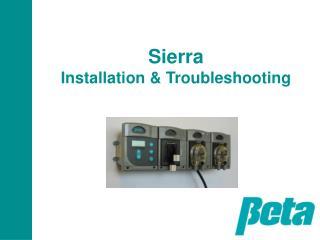 Sierra Installation & Troubleshooting