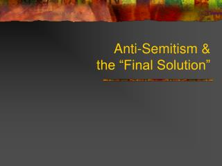 Anti-Semitism   the  Final Solution