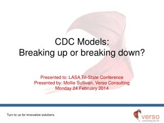 CDC Models: Breaking up or breaking down?