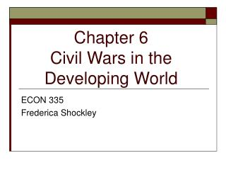 Chapter 6 Civil Wars in the Developing World