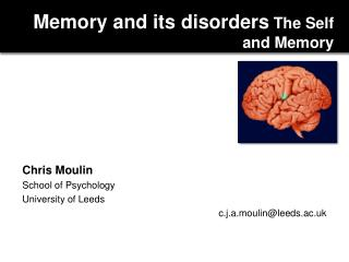 Memory and its disorders  The Self and Memory