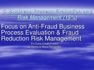 6. Business Process Evaluation and Risk Management (15%)