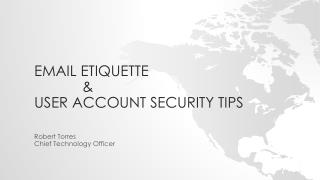 Email Etiquette 		& User Account  Security Tips