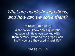 What are quadratic equations, and how can we solve them?