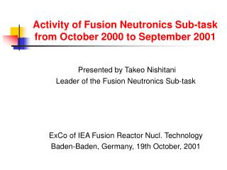 Activity of Fusion Neutronics Sub-task from October 2000 to September 2001