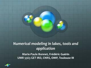 Numerical modeling in lakes, tools and application
