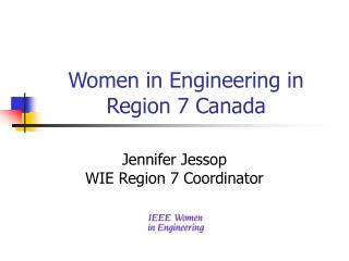Women in Engineering in Region 7 Canada