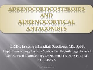 Adrenocorticosteroids And  Adrenocortical antagonists