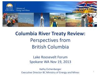 Columbia River Treaty Review: Perspectives from  British Columbia Lake Roosevelt Forum