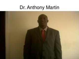 Dr. Anthony Martin