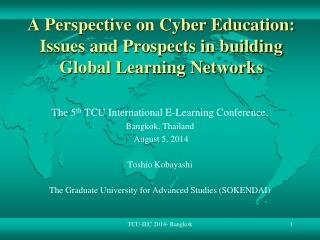 A Perspective on Cyber Education:  Issues and Prospects in building Global Learning Networks