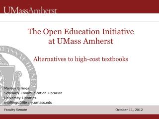 The Open Education Initiative at UMass Amherst Alternatives to high-cost textbooks