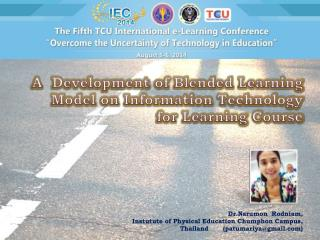 A  Development of Blended Learning Model on Information Technology  for Learning Course