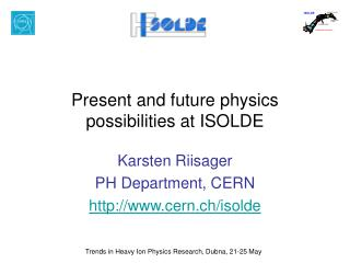 Present and future physics possibilities at ISOLDE