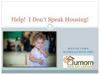 Help!  I Don't Speak Housing!