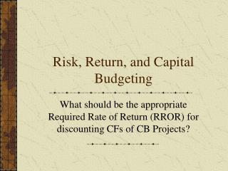 Risk, Return, and Capital Budgeting